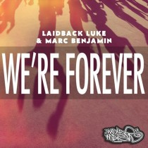 Laidback Luke & Marc Benjamin feat. Nuthing Under A Million 'We're Forever' (Mixmash)