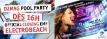 DJ Mag Pool Party (Closing EMF-Electrobeach)