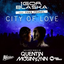 Igor Blaska feat. Yvan Franel 'City Of Love'