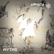 Alexandre Bergheau 'Myths' (Armada Captivating)