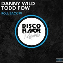 Danny Wild & Todd Fow 'Roll Back '99'