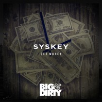 Syskey 'Get Money' (Big & Dirty)