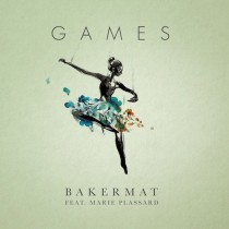 Bakermat 'Games' (Dirty Soul / Sony Music)