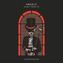 Angelz 'Saint Thug EP' (Confession)