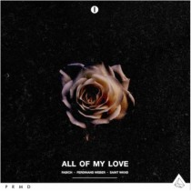 Fabich, Ferdinand Weber & Saint Wknd 'All Of My Love' (PRMD)
