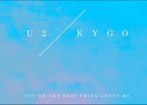 Kygo vs U2 'You're The Best Thing About Me'