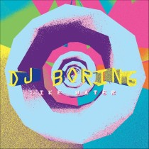 DJ Boring 'Like Water' (Technicolour)