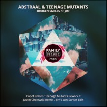 Abstraal & Teenage Mutants feat Jim 'Broken Smiles' (Family Piknik Music)